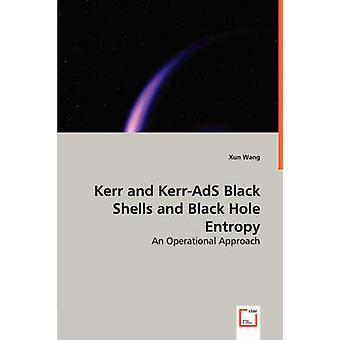 Kerr och KerrAdS svart skal och svart hål entropi av Wang & Xun