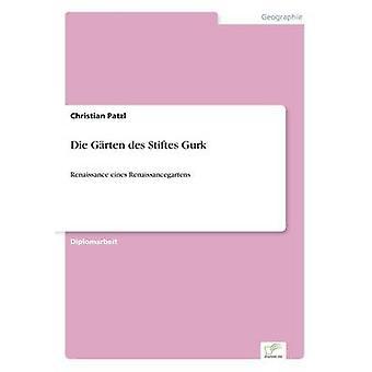 Die Grten des Stiftes Gurk av Patzl & Christian