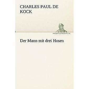Der Mann Mit Drei Hosen by Kock & Charles Paul De