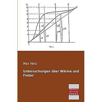 Untersuchungen Uber Warme Und Fieber by Herz & Max