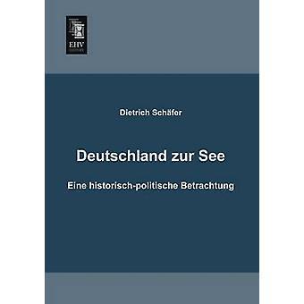 Deutschland Zur See by Schafer & Dietrich