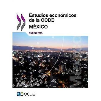 Estudios econmicos de la OCDE Mxico 2015 by OECD