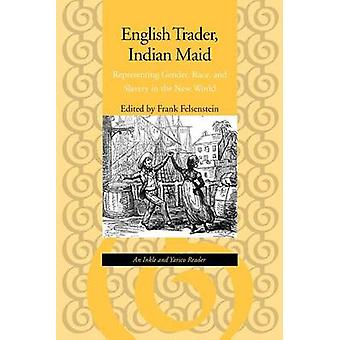 English Trader - Indian Maid - Representing Gender - Race and Slavery