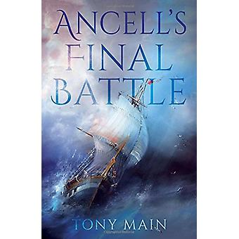 Ancell's Final Battle by Tony Main - 9781788038515 Book