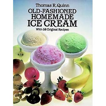 Old Fashioned Homemade Ice Cream - With 58 Original Recipes by Thomas