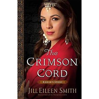 The Crimson Cord - Rahab's Story by Jill Eileen Smith - 9780800720346