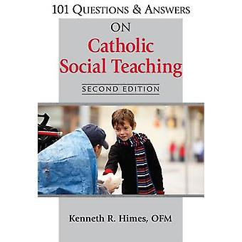 101 Questions & Answers on Catholic Social Teaching (2nd Revised edit