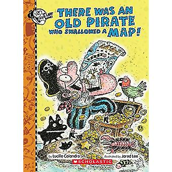 There Was an Old Pirate Who Swallowed a Map! by Lucille Colandro - 97