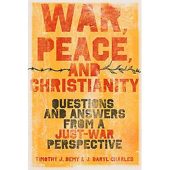 War - Peace - and Christianity - Questions and Answers from a Just-War