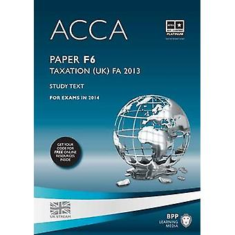 ACCA F6 Taxation FA2013 - Study Text by BPP Learning Media - 978147275