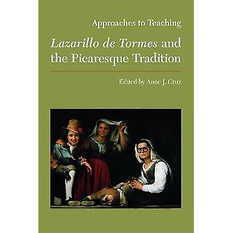 Approaches to Teaching Lazarillo de Tormes and the Picaresque Traditi