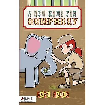 A New Home for Humphrey by Jane Larue - 9781681420486 Book