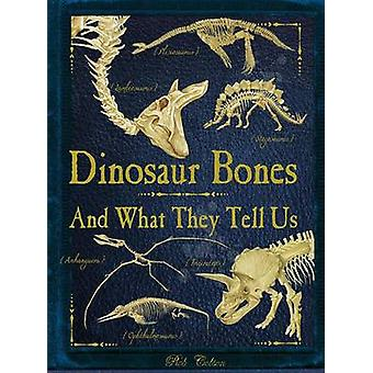 Dinosaur Bones - And What They Tell Us (annotated edition) by Rob Cols