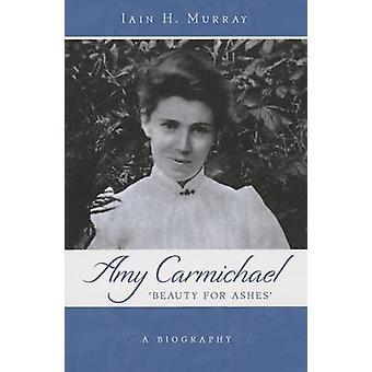 Amy Carmichael - Beauty for Ashes - A Biography by Iain H. Murray - 97