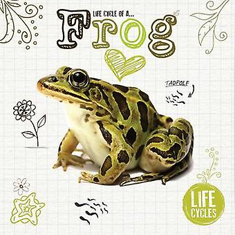 Life Cycle of a Frog by Grace Jones - 9781910512463 Book