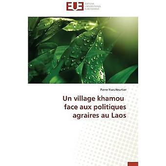 Un Village Khamou Face Aux Politiques Agraires Au Laos by Heurtier PierreYves