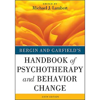 Bergin and Garfield's Handbook of Psychotherapy and Behavior Change (Hardcover) by Lambert Michael J.