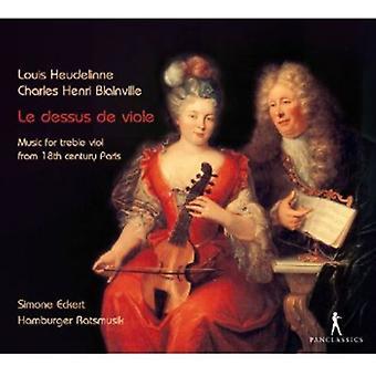 Louis Heudelinne & Blainville - Le Dessus De Viole: Musik til diskant Viol fra 1700-tallets Paris [CD] USA import