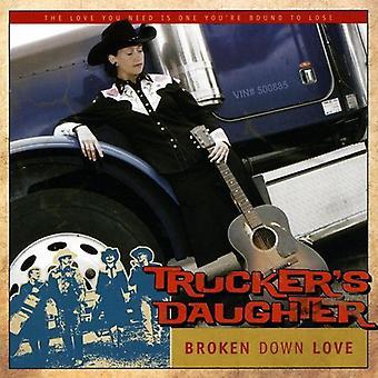 Trucker's Daughter - Broken Down Love [CD] USA import