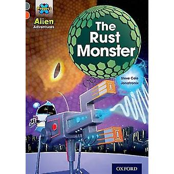 Project X Alien Adventures Grey Book Band Oxford Level 13 The Rust Monster by Steve Cole