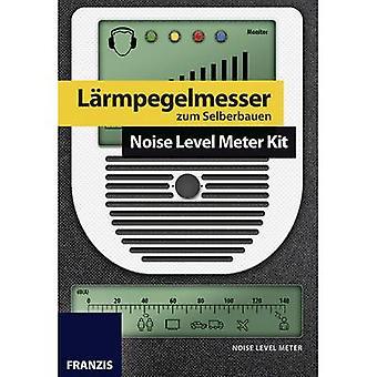 Science kit Franzis Verlag Lärmpegelmesser zum Selberbauen 978-3-645-653176-7 14 years and over