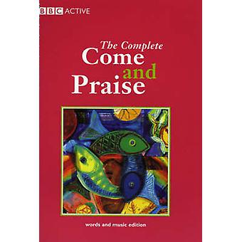 COME amp PRAISE THE COMPLETE  MUSIC amp WORDS by Colin Evans & Geoffrey Marshall Taylor & Douglas Coombes & David Cooke & David Lynch & David Self & David Stoll & Donald Swann & Edna Bird & Tom McGuinness