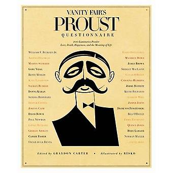 Vanity Fairs Proust Questionnaire by Graydon Carter