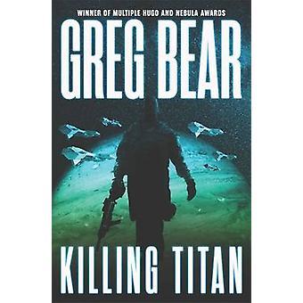 Titan di uccisione di Greg Bear - 9780575133921 libro