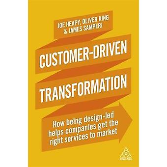 Customer-Driven Transformation - How Being Design-led Helps Companies