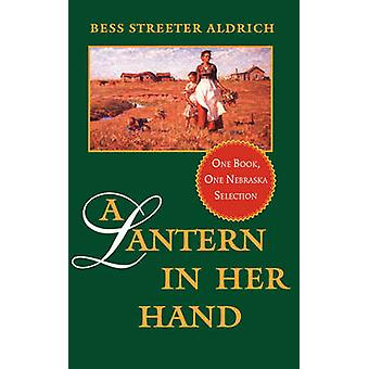 Latarnia w ręku przez Bess Streeter Aldrich - 9780803259225 książki