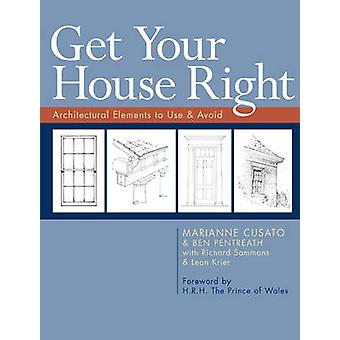 Get Your House Right - Architectural Elements to Use & Avoid by Marian