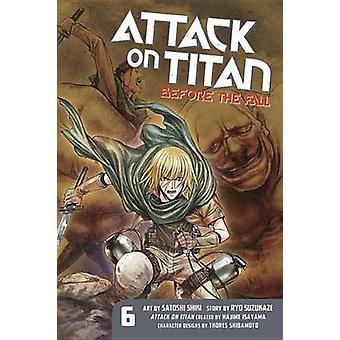 Attaque sur Titan - avant la chute de 6-6 par Hajime Isayama - Ryo Suzukaz