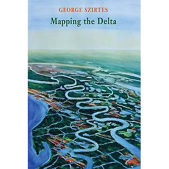 Mapping the Delta by George Szirtes - 9781780373201 Book