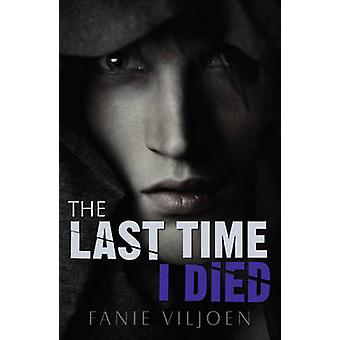 The Last Time I Died by Fanie Viljoen - 9781785911392 Book