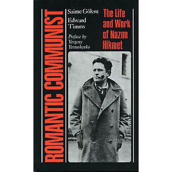 Romantic Communist - The Life and Work of Nazim Hikmet by Saime Goksu