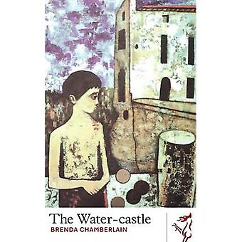 The Watercastle by Brenda Chamberlain - 9781908069795 Book