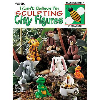 I Can't Believe I'm Sculpting Clay Figures by Becky Meverden - 978160