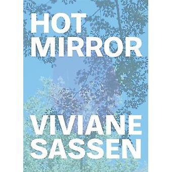 Viviane Sassen - Hot Mirror by Viviane Sassen - Hot Mirror - 9783791384