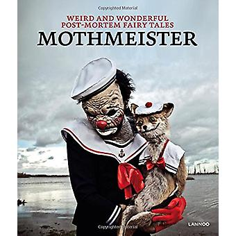 Mothmeister - Weird and Wonderful Post-Mortem Fairy Tales by Mothmeist