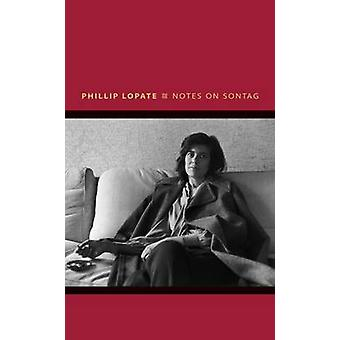 Notes on Sontag by Phillip Lopate - 9780691135700 Book