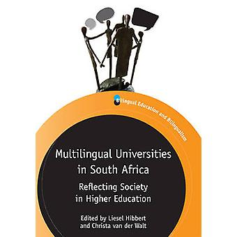 Multilingual Universities in South Africa - Reflecting Society in High
