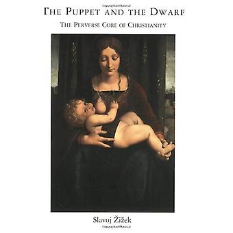 The Puppet and the Dwarf: The Perverse Core of Christianity (Short Circuits)