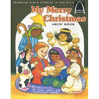 My Merry Christmas Arch Book: Luke 2:1-20 for Children (Arch Books)