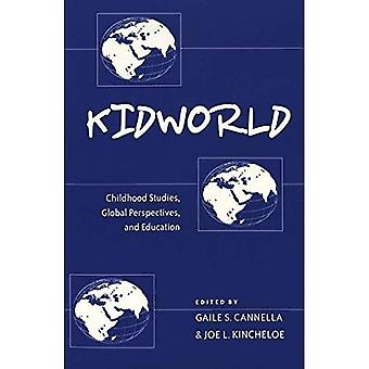 Kidworld: Childhood Studies, Global Perspectives, and Education