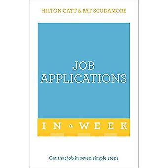 Job Applications In A Week: Get That Job In Seven Simple Steps (Teach Yourself)