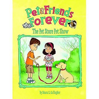 Pet Store Show (Pet Friends Forever)
