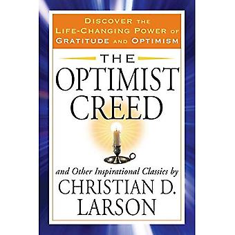 Optimist Creed: and Other Inspirational Classics, Discover the Life-Changing Power of Gratitude and Optimism