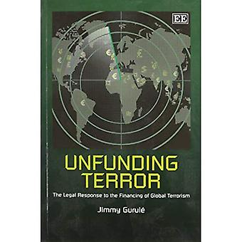 Unfunding de Terror: La respuesta Legal a la financiación del terrorismo Global