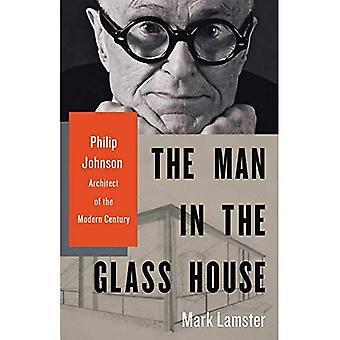 L'uomo nella casa di vetro: Philip Johnson, architetto del secolo moderno