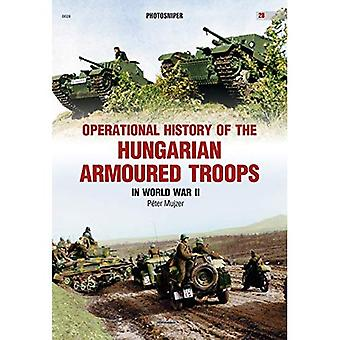 Operational History of the Hungarian Armoured Troops in World War II (Photosniper)